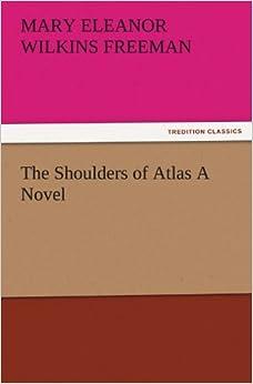 Book The Shoulders of Atlas A Novel (TREDITION CLASSICS)