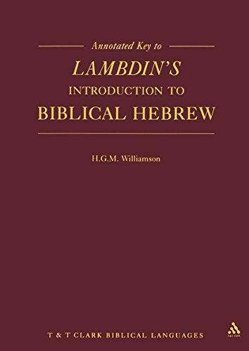 Annotated Key to Lambdin's Introduction to Biblical Hebrew (Manuals Series) ()