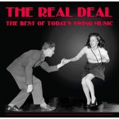 Real Deal: Best of Today's Swing Music FEATURING: Blue Harlem / The Big Six / Indigo Swing / Dem Brooklyn Bums / Lavay Smith And Her Red Hot Skillet Lickers / Cigar Store Indians / The Bill Elliot Swing Orchestra / The Ray Gelato Giants / Bellevue Cadillac / Jumpin' Jimes / Big Sandy and his Fly-Rite Boys / Blues Jumper / Red And The Red Hots / Asleep At The Wheel