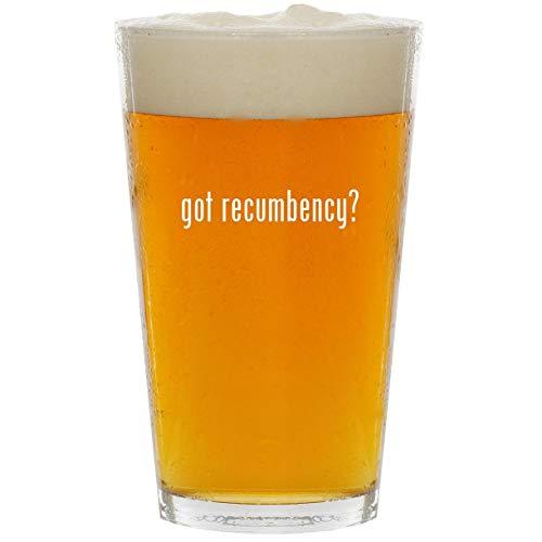 got recumbency? - Glass 16oz Beer Pint