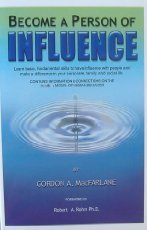 Become a Person of Influence: Learn Basic, Fundamental Skills to Have Influence with People and Make a Difference in You