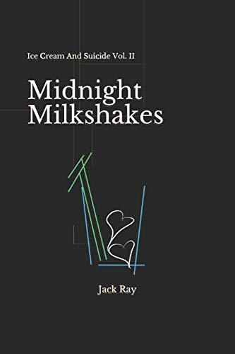 Midnight Milkshakes: Ice Cream And Suicide Vol. II ()