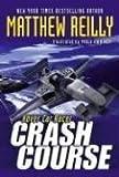 Crash Course, Matthew Reilly, 1416902260