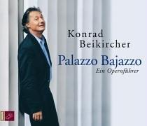 Palazzo Bajazzo: Ein Opernführer