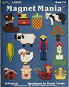 Magnet Mania (Needlework For Plastic Canvas…