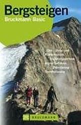 Bergsteigen Geh-, Steig- und Klettertechnik, Sicherungstechnikm alpine Gefahren, Orientierung, Tourenplanung. Gesamttitel: Bruckmann basic