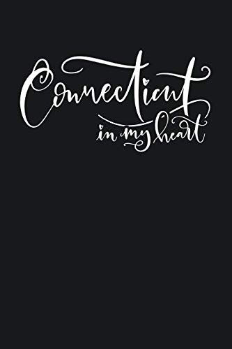 Connecticut In My Heart: State of Connecticut College Ruled 6'x9' 120 Page Lined Notebook