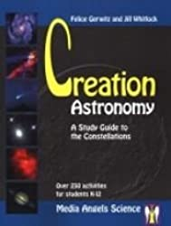 Creation Astronomy Study a Guide to the Constellations