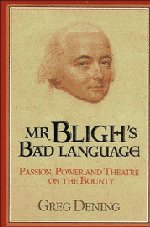 (Mr Bligh's Bad Language: Passion, Power and Theater on H. M. Armed Vessel Bounty )