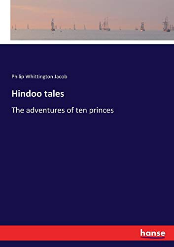 - Hindoo tales: The adventures of ten princes