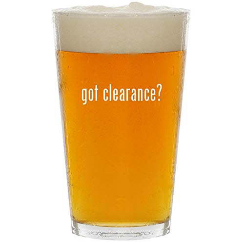 got clearance? - Glass 16oz Beer Pint -