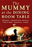 Mummy at the Dining Room Table - Eminent Therapists Reveal Their Most Unusual Cases (03) by Kottler, Jeffrey A - Carlson, Jon [Hardcover (2003)]