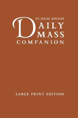 (St. Isaac Jogues DAILY MASS COMPANION, 442 pages (Cream Pages): This permanent Missalette has been approved by the USCCB.)
