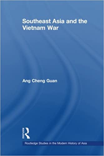 Southeast Asia and the Vietnam War (Routledge Studies in the Modern History of Asia)