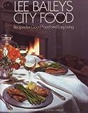Lee Bailey's City Food, Lee Bailey, 0517551543