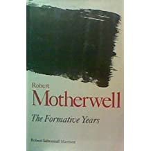 Robert Motherwell: The Formative Years (Studies in the Fine Arts: The Avant-Garde) by Robert Saltonstall Mattison (1987-10-01)