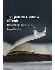 The Epistemic Lightness of Truth: Deflationism and its Logic