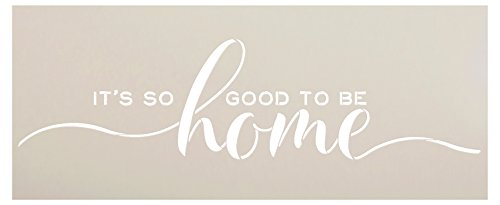 It's So Good to Be Home Stencil by StudioR12 | Reusable Mylar Template | Use to Paint Wood Signs - Pallets - Pillows - DIY Home Decor - Select Size (27