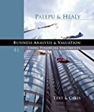 Business Analysis and Valuation: Using Financial Statements, Text and Cases (with Thomson ONE Access) 4th (fourth) Edition by Palepu, Krishna G., Healy, Paul M. published by Cengage Learning (2007)