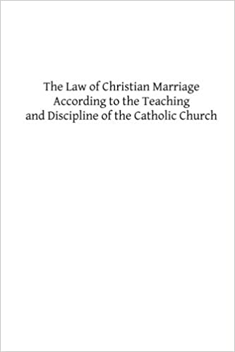 Book The Law of Christian Marriage: According to the Teaching and Discipline of the Catholic Church