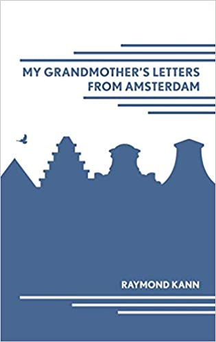 d3d42ec1fd5 My Grandmother s Letters from Amsterdam  Raymond Kann  9781527216426 ...