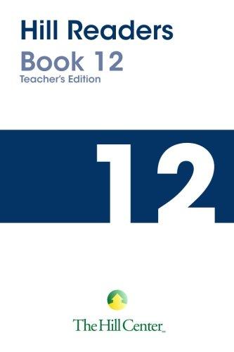 Hill Readers Book 12 Teacher's Edition (Hill Readers Teacher's Edition) (Volume 12) ebook