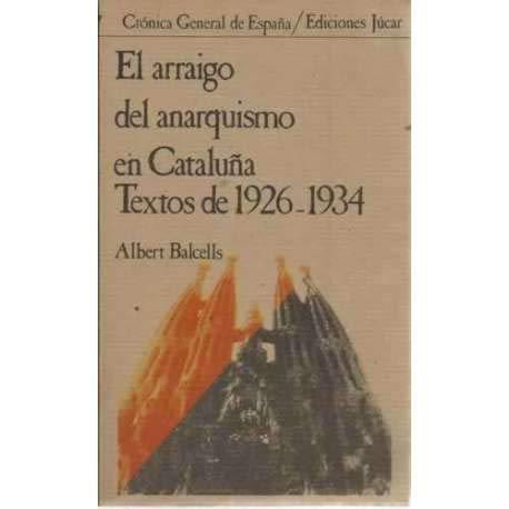 El arraigo del anarquismo en Cataluña: Textos de 1926-1934 Crónica general de España: Amazon.es: Libros en idiomas extranjeros