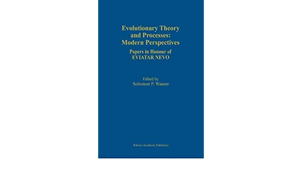 Evolutionary Theory and Processes: Modern Horizons: Papers in Honour of Eviatar Nevo