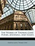 The Works of Thomas Gray, Edmund Gosse and Thomas Gray, 1148746544