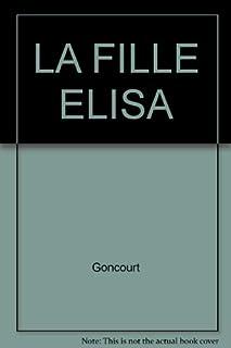 La fille Elisa, Goncourt, Edmond de