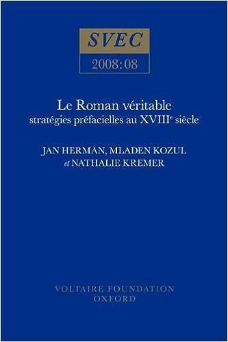 Livre gratuits Le Roman véritable: Stratégies préfacielles au XVIIIe siècle pdf, epub ebook