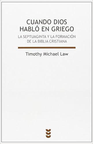 cuando dios habl en griego timothy michael law amazoncom books