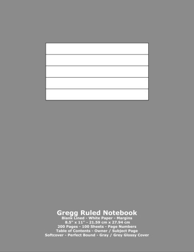 """Download Gregg Ruled Notebook: Blank Lined - White Paper - 8.5"""" x 11"""" - 21.59 cm x 27.94 cm - 200 Pages - 100 Sheets - Page Numbers - Table of Contents - Gray / Grey Glossy Cover PDF"""