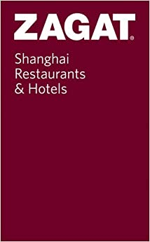 Shanghai Restaurants and Hotels: Pocket Guide (Zagat Guides)