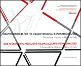 Competition Ideas for the Italian Pavilion at Expo Shanghai 2010, , 8849219342