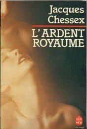 L'ardent royaume : roman, Chessex, Jacques (1934-2009)