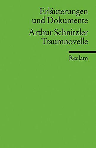 Erläuterungen und Dokumente zu Arthur Schnitzler: Traumnovelle (Reclams Universal-Bibliothek)