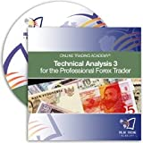 Technical Analysis 3 for the Professional Forex Trader 2010