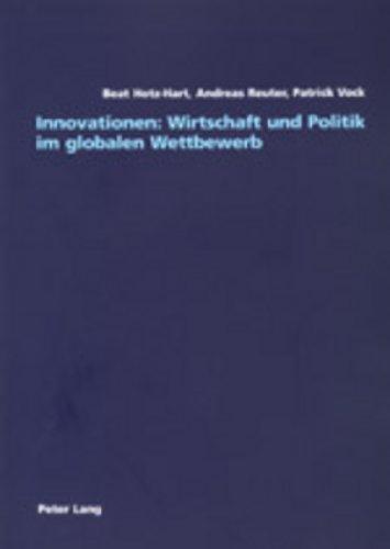 Innovationen: Wirtschaft und Politik im globalen Wettbewerb (German Edition)