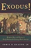 Exodus! : Religion, Race, and Nation in Early Nineteenth-Century Black America, Glaude, Eddie S., Jr., 0226298191