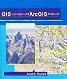 GIS Concepts and ArcGIS Methods 9780967920825