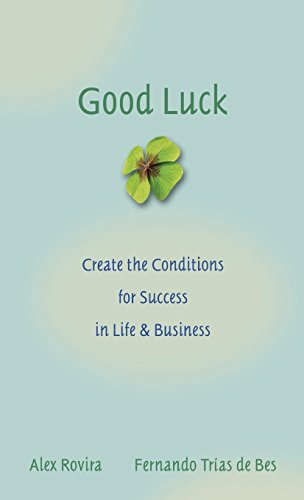 PDF][Download] Good Luck: Creating the Conditions for Success in