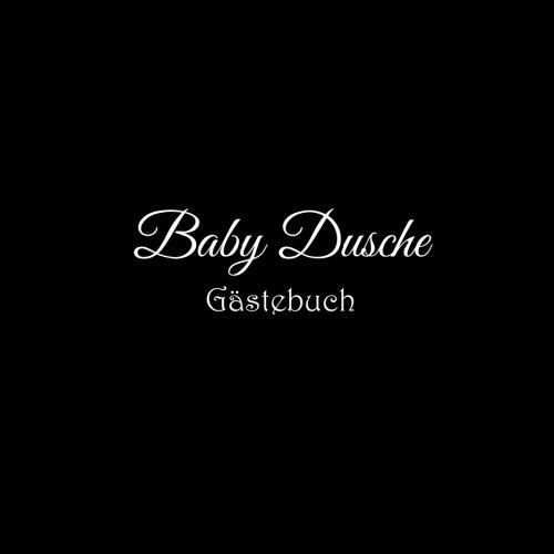 Baby Dusche Gstebuch: Gstebuch fr Baby Shower mit 100 weie Seiten Babys erstes Gstebuch blanko Babyparty Dekorationen Idee Deko Kinder Geschenk ... 21 x 21 cm Cover Schwarz (German Edition)