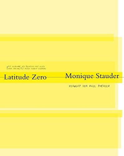 Monique Stauder. Latitude Zero: Eine fotografische Reise entlang des Aquators