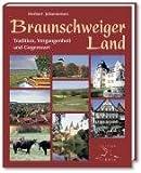 Braunschweiger Land: Tradition, Vergangenheit und Gegenwart