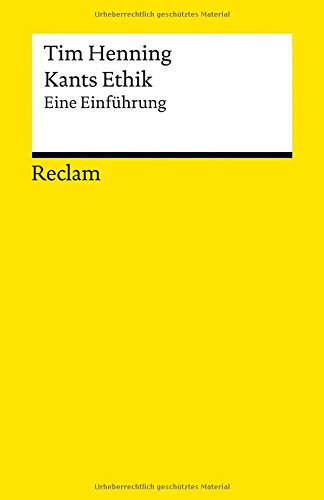 Kants Ethik: Eine Einführung (Reclams Universal-Bibliothek, Band 19384)