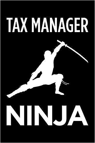 Tax manager ninja: Blank lined novelty office humor themed ...