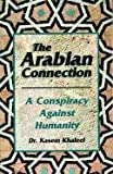img - for The Arabian Connection: A Conspiracy Against Humanity book / textbook / text book