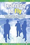 img - for Learning to Fly : Practical Knowledge Management from Leading and Learning Organizations 2ND EDITION book / textbook / text book