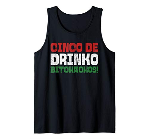Drinko Bitchachos Funny Mexican Cinco De Mayo Tank Top]()